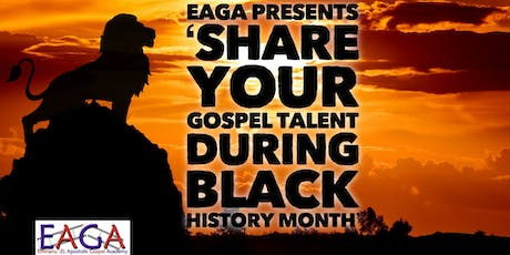 EAGA Presents 'Share Your Gospel Talent during Black History Month' tickets