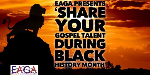 EAGA Presents 'Share Your Gospel Talent during Black History Month'