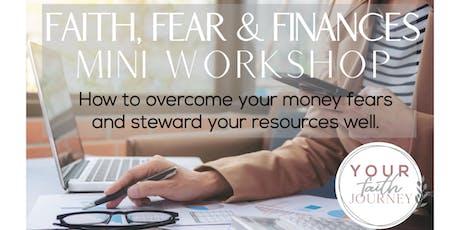 Faith, Fear & Finances Mini-Workshop tickets