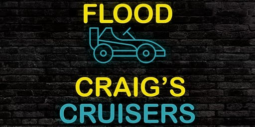 Craig's Cruisers- FLOOD!