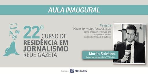 Residência em Jornalismo |Novos formatos jornalísticos com Murilo Salviano