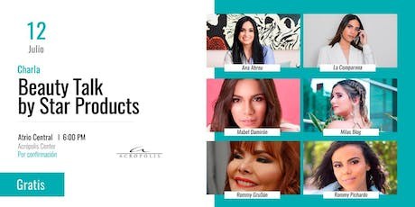 Charla: Beauty Talk by Star Products entradas