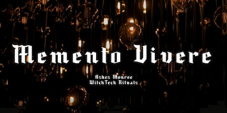 WitchTech Rituals Immersive Art Show 'Memento Vivere' and closing party tickets