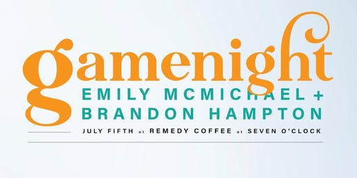 Gamenight / Emily McMichael / Brandon Hampton