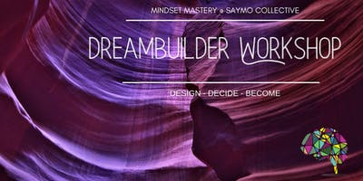 DreamBuilder Workshop @ SAYMO Collective