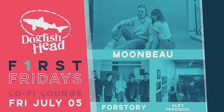 First Friday July @ LO-FI: Moonbeau w/ Forstory tickets