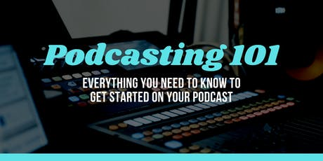 Podcasting 101 : The Basics tickets