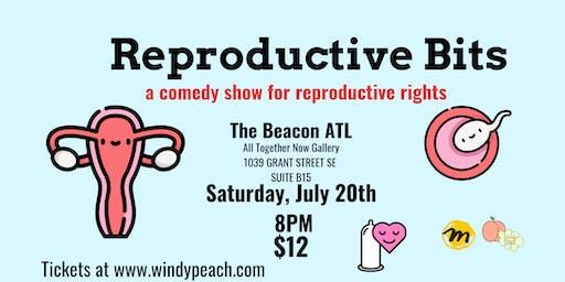 Reproductive Bits | Comedy Fundraiser