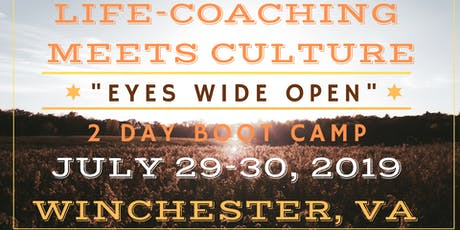 """""""Life Coaching Meets Culture"""" Eyes Wide Open - 2 Day Boot Camp!  tickets"""