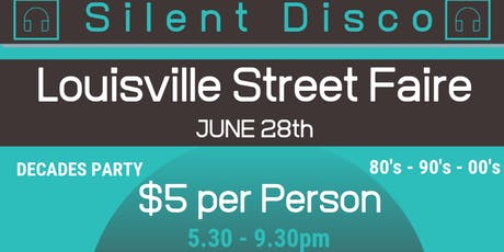 Silent Disco at Louisville Street Faire: June 28th tickets