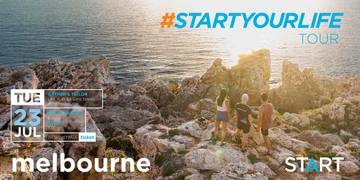 Start Your Life Tour - Melbourne