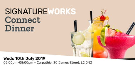 Signature Works Connect Dinner - 10th July 2019 tickets