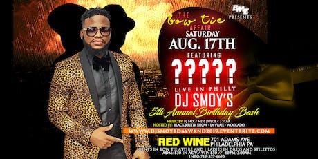 DJ SMOY BDAY WKND WITH ?????? tickets
