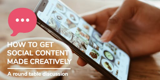 Round Table: How to get Social Content Made Creatively