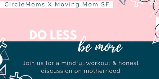 Do Less, Be More: A Mindful Workout & Honest Discussion on Motherhood