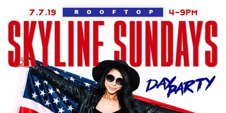 July 4th Weekend (SUN)- ROOFTOP DAY PARTY- 7/07/2019 tickets