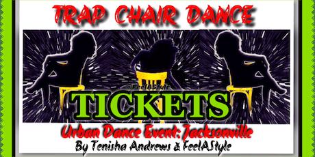TRAP/ R&B CHAIR DANCE: (7) FeelAStyle™ Urban Dance Event JAX tickets