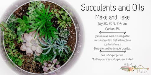 Succulents and Oils Make and Take
