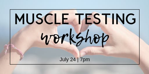 Muscle Testing Workshop