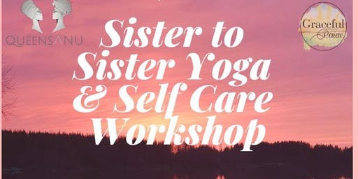Sister to Sister Yoga & Self Care Workshop