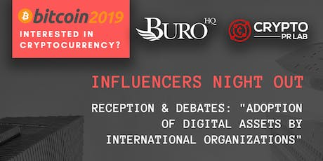 Crypto Influencers Night Out: Reception & Debates [Bitcoin2019] tickets