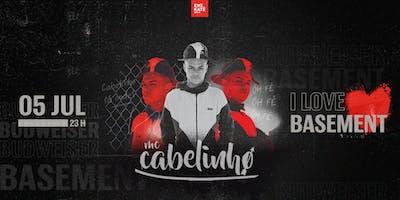 I LOVE BASEMENT | MC CABELINHO | 05/07