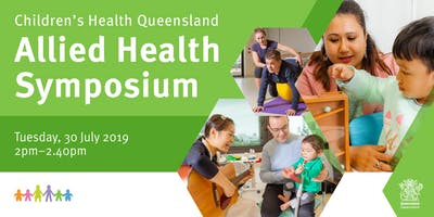 Children's Health Queensland Allied Health Symposium - July 2019