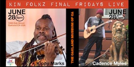 KinFolkz Final Fridays Live @ Oakland Museum w Kippy Marks + Cadence Myles tickets
