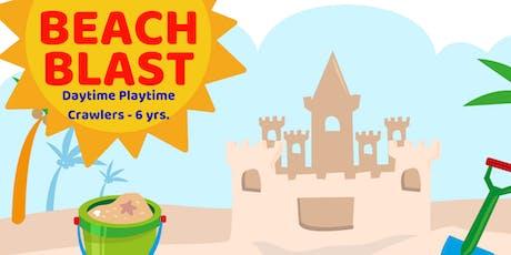 Beach Blast | Daytime Playtime | Crawlers - 6 yrs. tickets