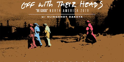 """Off With Their Heads """"Be Good"""" North American Tour with Slingshot Dakota"""