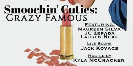 Smoochin' Cuties: Crazy Famous tickets