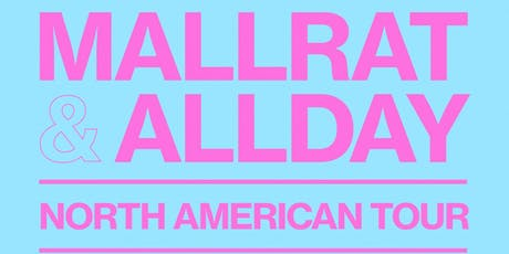 MALLRAT / ALLDAY plus opener tba tickets