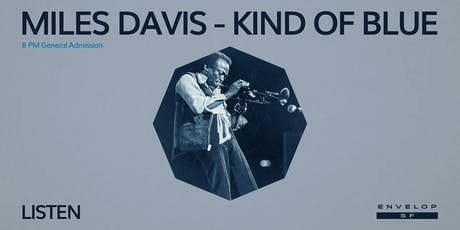 Miles Davis - Kind Of Blue  : LISTEN (8pm General Admission) tickets
