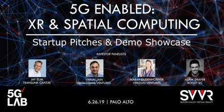 5G Enabled: XR & Spatial Computing Startup Pitches & Demo Showcase tickets