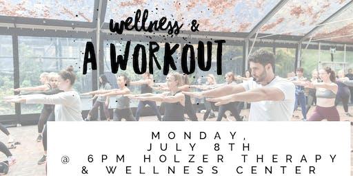 Wellness & A Workout