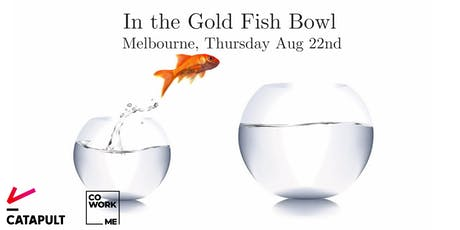 In The Gold Fish Bowl (Pitch Comp) - Aug 2019 tickets