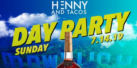 **HENNY and TACOS** Day Party @ STATION 1640 HOLLYWOOD tickets