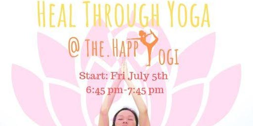 Heal Through Yoga- FREE SERIES July 2019