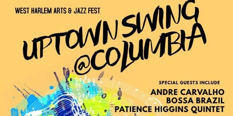 West Harlem Arts & Jazz Fest: Uptown Swing @ Columbia  - Celebrating the Harlem Renaissance Centennial tickets