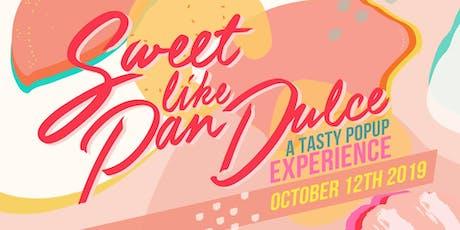 Sweet like Pan Dulce PopUp tickets