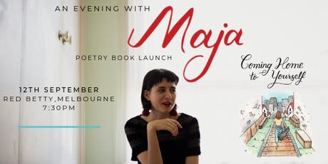 "Maja - ""Coming Home to Yourself""  - Poetry Book Launch,  Melbourne  tickets"