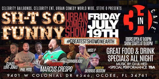 "SH*T SO FUNNY ""URBAN COMEDY SHOW"