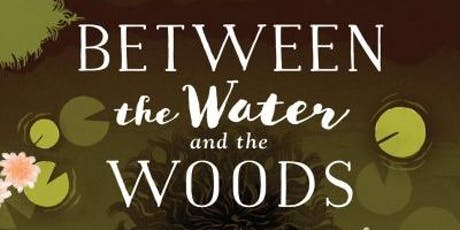 Between the Water and the Woods with Simone Snaith and Sara Kipin tickets