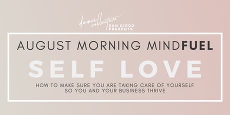 Dames Collective SD | August Morning MindFUEL | Self Love: Take Care of You So Your Life Can Thrive tickets