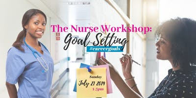 The Nurse Workshop: Goal Setting to #careergoals