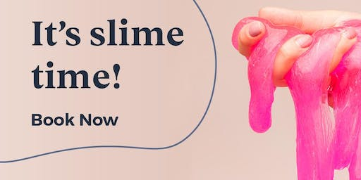 Slime Time this School Holidays!