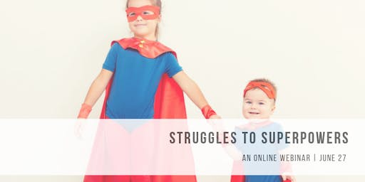Struggles to Superpowers: An Online Workshop