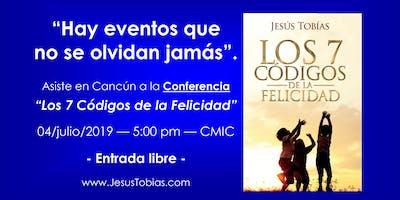 """Conferencia """"Los 7 Códigos de la Felicidad"""" en Cancún 04 julio 2019"""