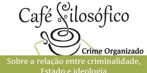 Crime Organizado, sobre a relação entre criminalidade, estado e ideologia
