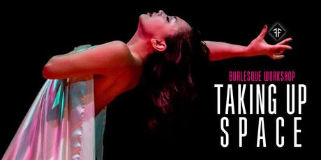 Burlesque Workshop: Taking Up Space (Stage Presence & Choreography)  tickets